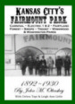 Kansas City's Fairmount Park ~ Kansas City History, Sugar Creek History, Independence, Missouri History, and more