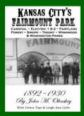 Kansas City's Fairmount Park ~ Kansas City History, Sugar Creek History, Independence, Missouri History, and more